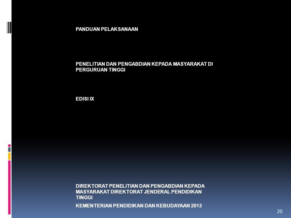 PANDUAN PELAKSANAAN PENELITIAN DAN PENGABDIAN KEPADA MASYARAKAT DI PERGURUAN TINGGI. EDISI IX.