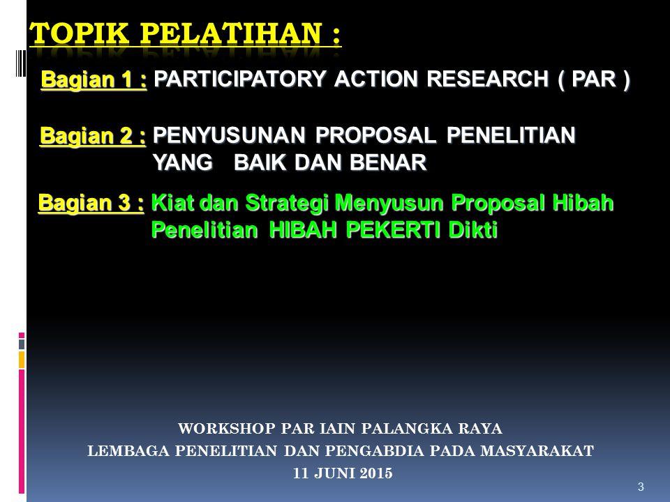 Topik Pelatihan : Bagian 1 : PARTICIPATORY ACTION RESEARCH ( PAR )