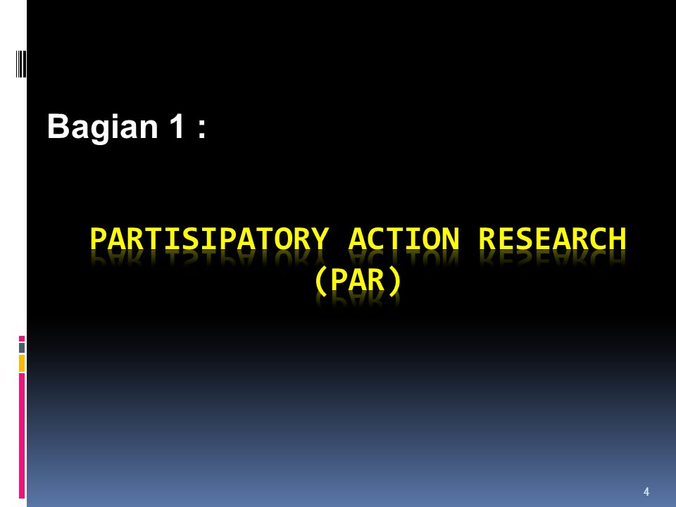 PARTISIPATORY ACTION RESEARCH (PAR)