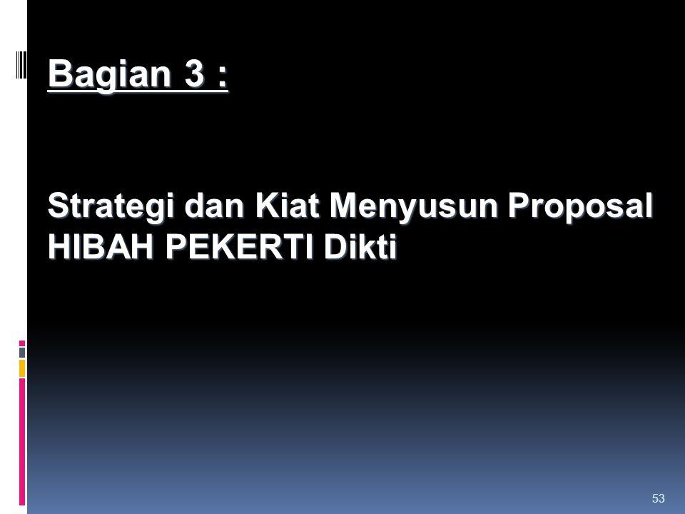 Bagian 3 : Strategi dan Kiat Menyusun Proposal HIBAH PEKERTI Dikti
