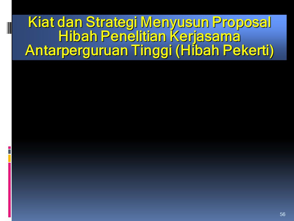 Kiat dan Strategi Menyusun Proposal Hibah Penelitian Kerjasama Antarperguruan Tinggi (Hibah Pekerti)