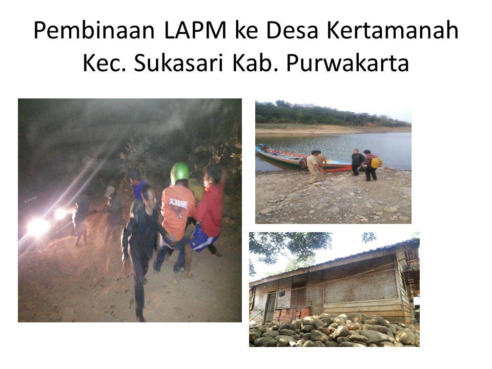 Pembinaan LAPM ke Desa Kertamanah Kec. Sukasari Kab. Purwakarta