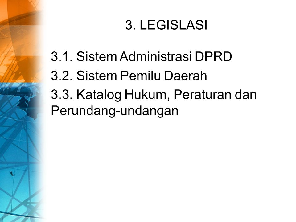 3. LEGISLASI 3.1. Sistem Administrasi DPRD. 3.2.