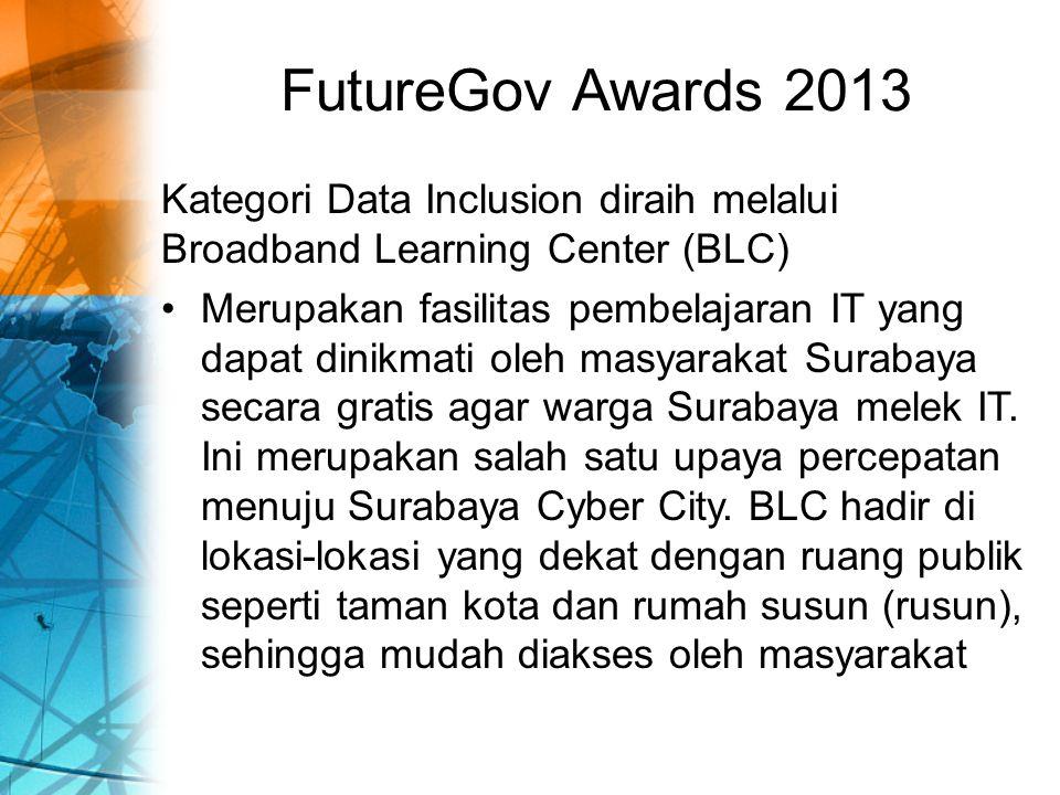 FutureGov Awards 2013 Kategori Data Inclusion diraih melalui Broadband Learning Center (BLC)