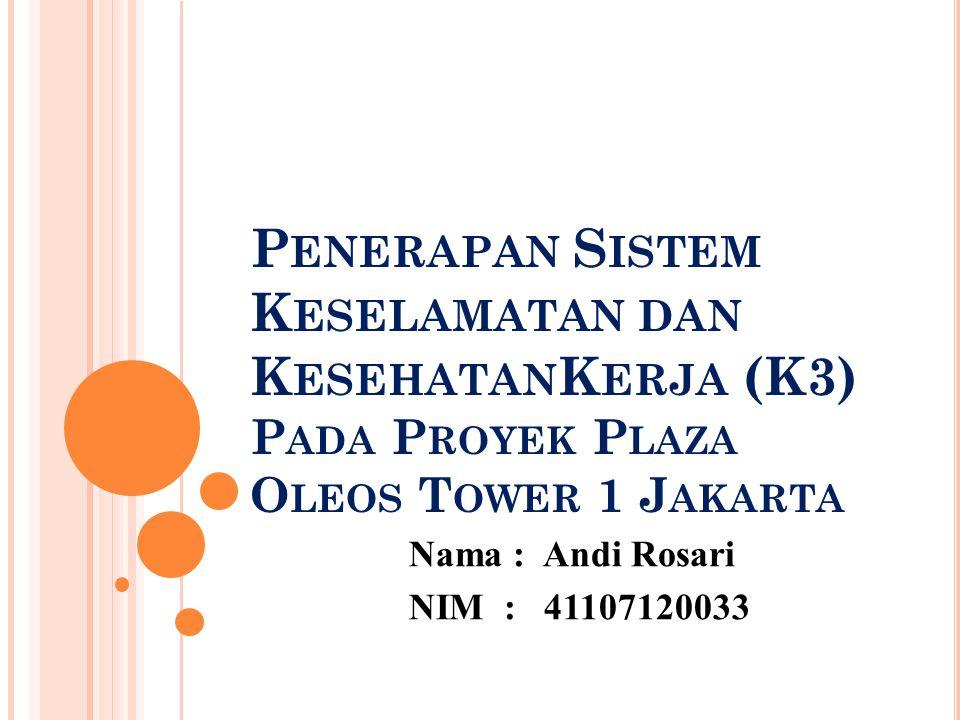 Penerapan Sistem Keselamatan dan KesehatanKerja (K3) Pada Proyek Plaza Oleos Tower 1 Jakarta