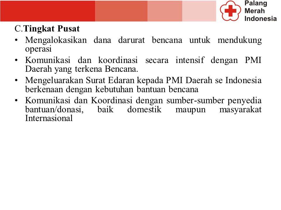 C.Tingkat Pusat Mengalokasikan dana darurat bencana untuk mendukung operasi.