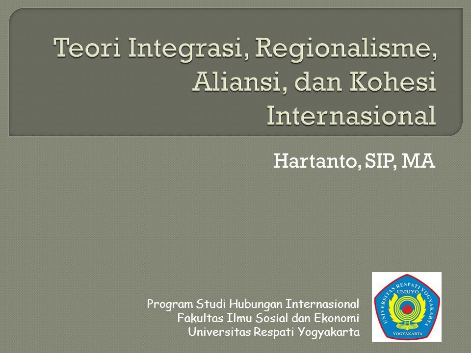 Teori Integrasi, Regionalisme, Aliansi, dan Kohesi Internasional