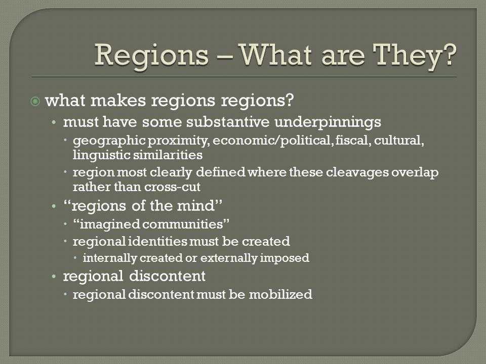 Regions – What are They what makes regions regions