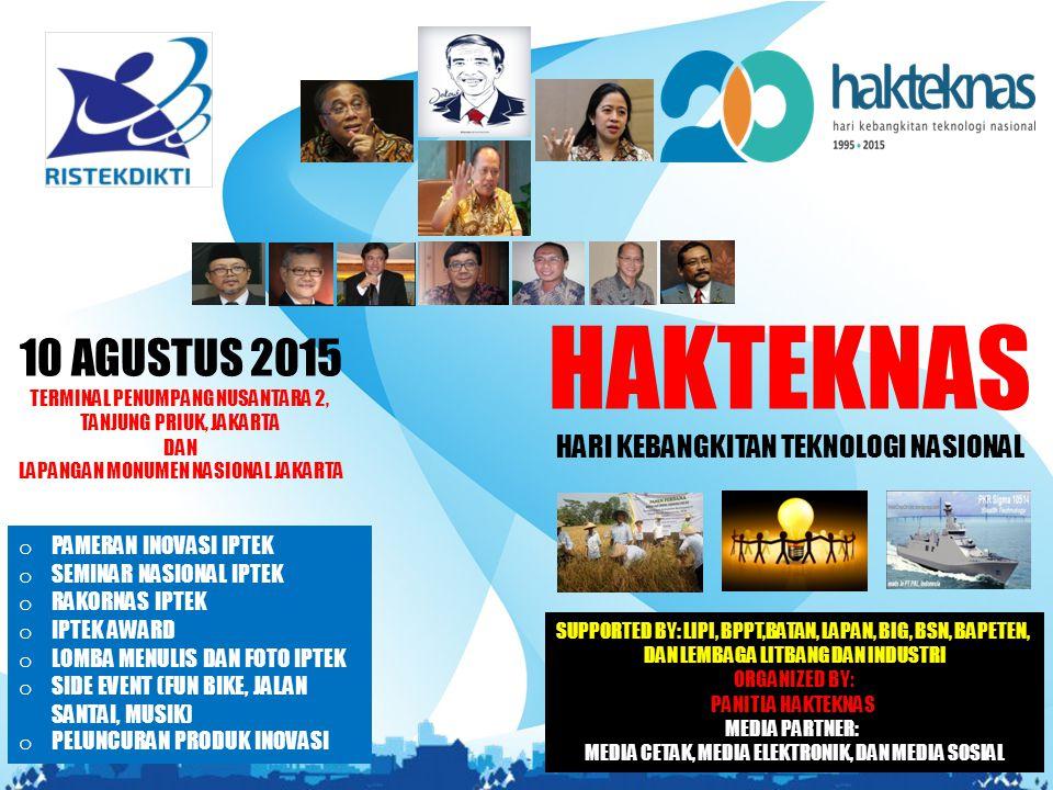 HAKTEKNAS 10 AGUSTUS 2015 HARI KEBANGKITAN TEKNOLOGI NASIONAL