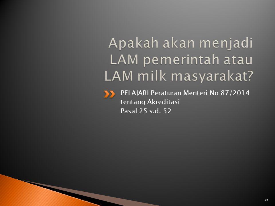 Apakah akan menjadi LAM pemerintah atau LAM milk masyarakat