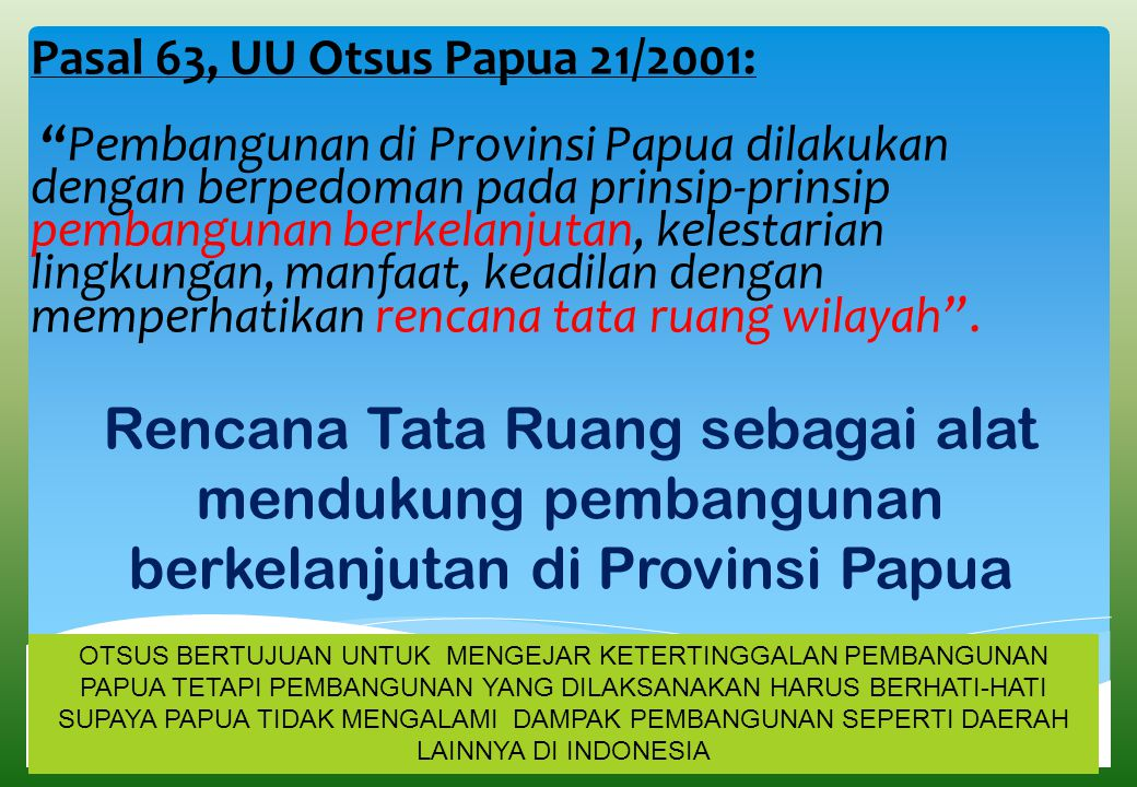 Pasal 63, UU Otsus Papua 21/2001: