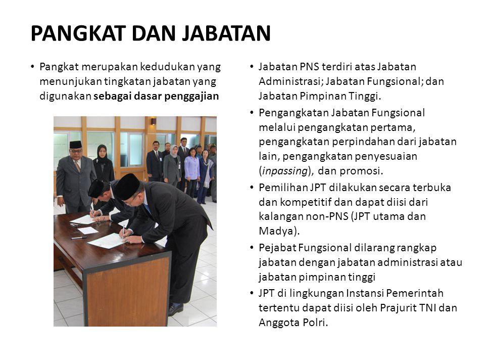 PANGKAT DAN JABATAN Pangkat merupakan kedudukan yang menunjukan tingkatan jabatan yang digunakan sebagai dasar penggajian.