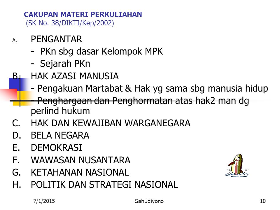 CAKUPAN MATERI PERKULIAHAN (SK No. 38/DIKTI/Kep/2002)