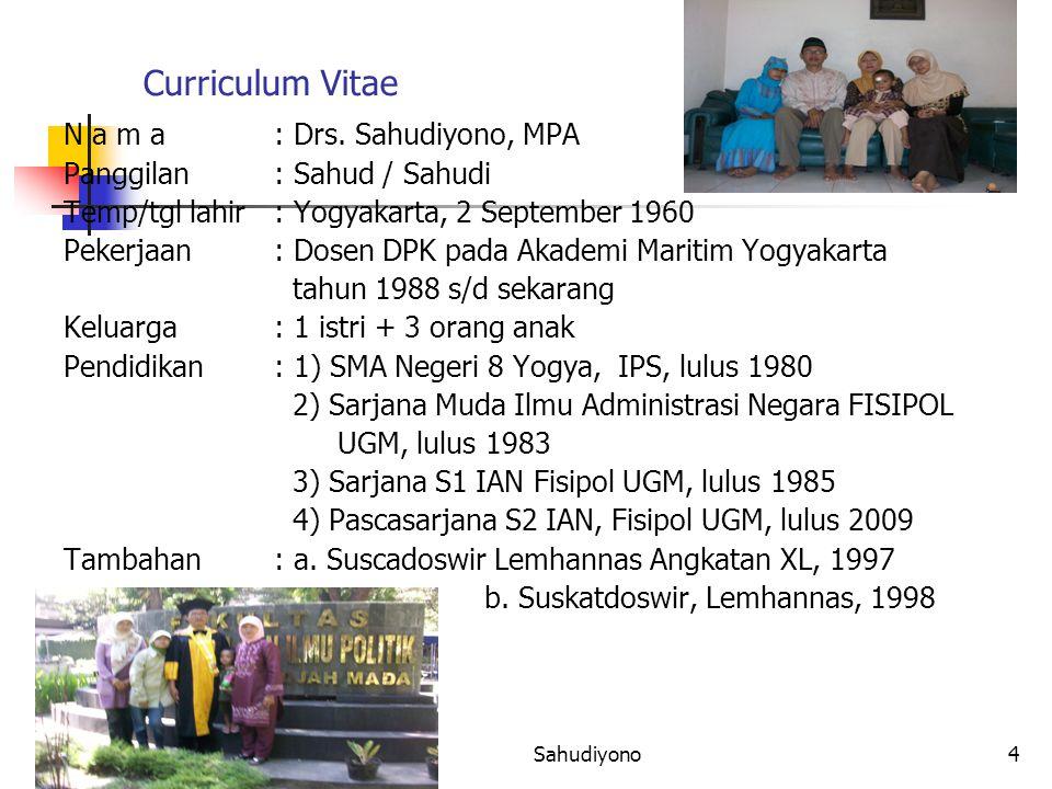 Curriculum Vitae N a m a : Drs. Sahudiyono, MPA