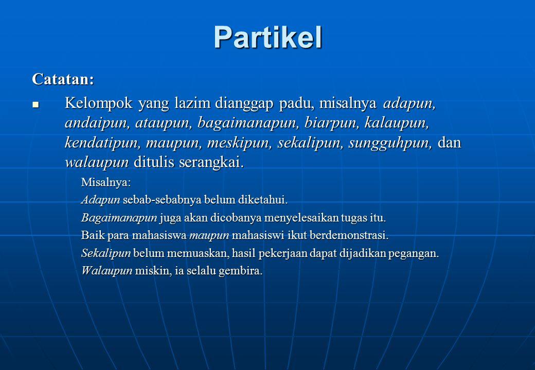 Partikel Catatan: