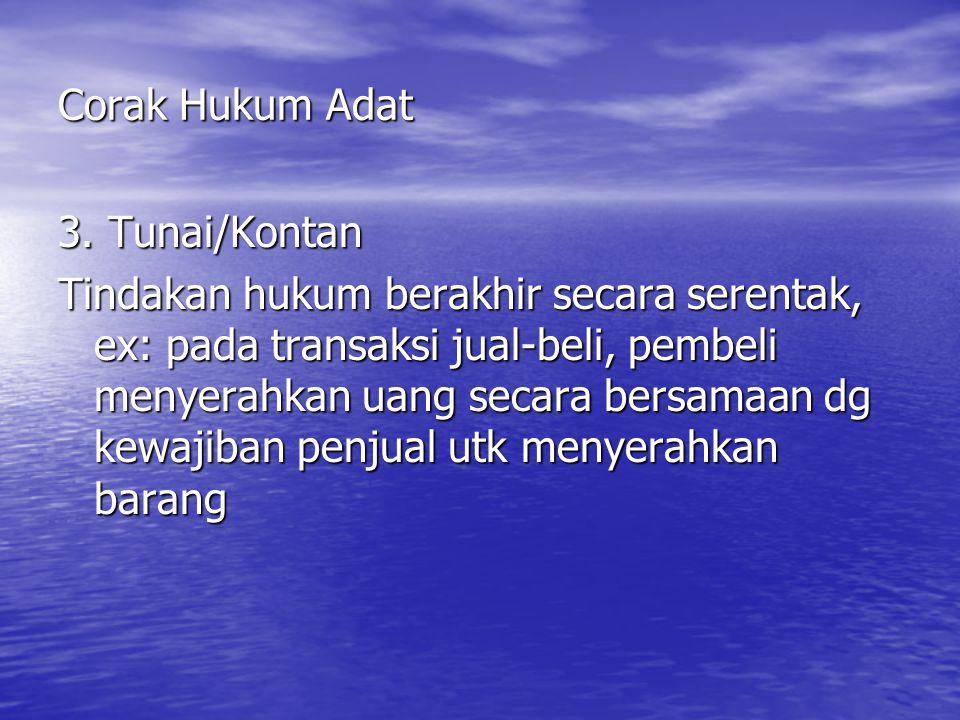 Corak Hukum Adat 3. Tunai/Kontan.