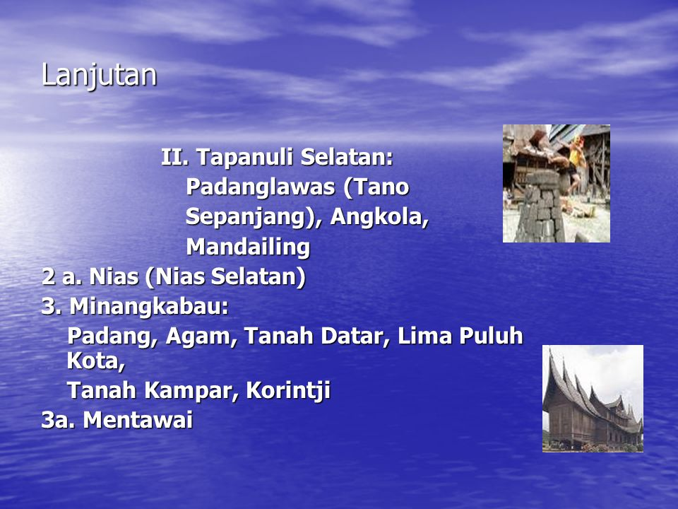 Lanjutan II. Tapanuli Selatan: Padanglawas (Tano Sepanjang), Angkola,