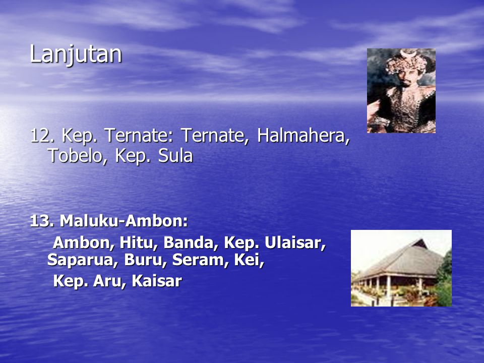 Lanjutan 12. Kep. Ternate: Ternate, Halmahera, Tobelo, Kep. Sula