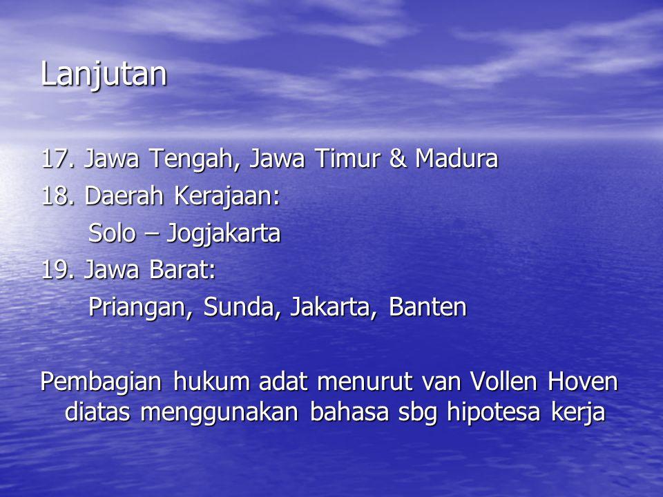 Lanjutan 17. Jawa Tengah, Jawa Timur & Madura 18. Daerah Kerajaan: