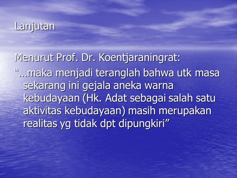Lanjutan Menurut Prof. Dr. Koentjaraningrat: