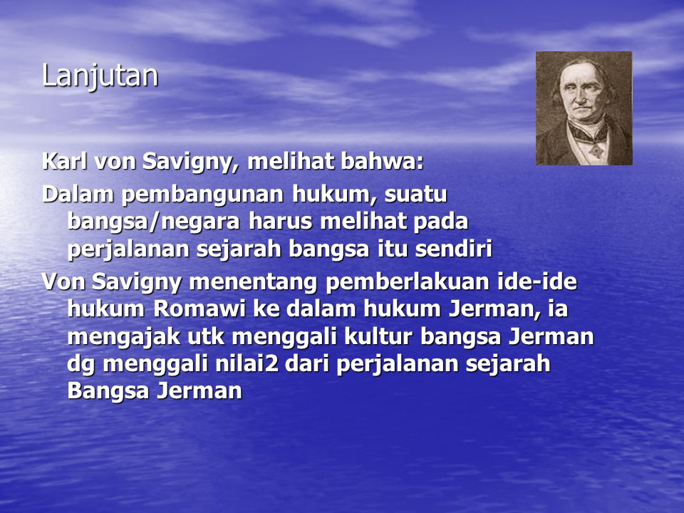 Lanjutan Karl von Savigny, melihat bahwa: