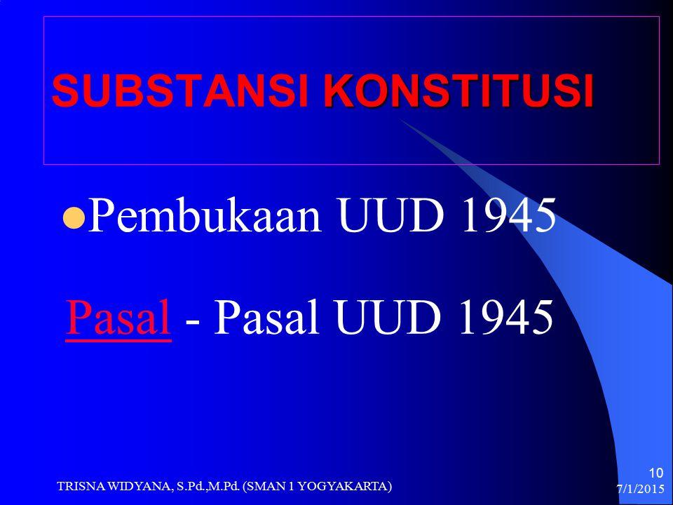 Pembukaan UUD 1945 Pasal - Pasal UUD 1945 SUBSTANSI KONSTITUSI