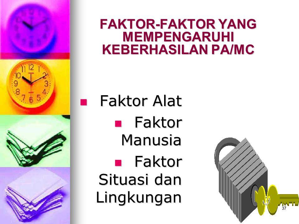 FAKTOR-FAKTOR YANG MEMPENGARUHI KEBERHASILAN PA/MC