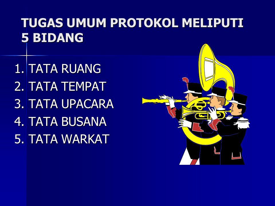 TUGAS UMUM PROTOKOL MELIPUTI 5 BIDANG
