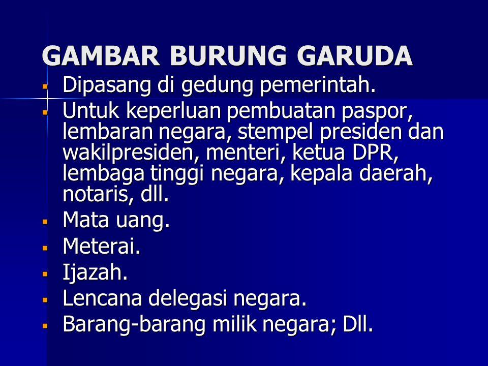 GAMBAR BURUNG GARUDA Dipasang di gedung pemerintah.