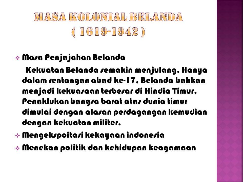 Masa Kolonial Belanda ( 1619-1942 )