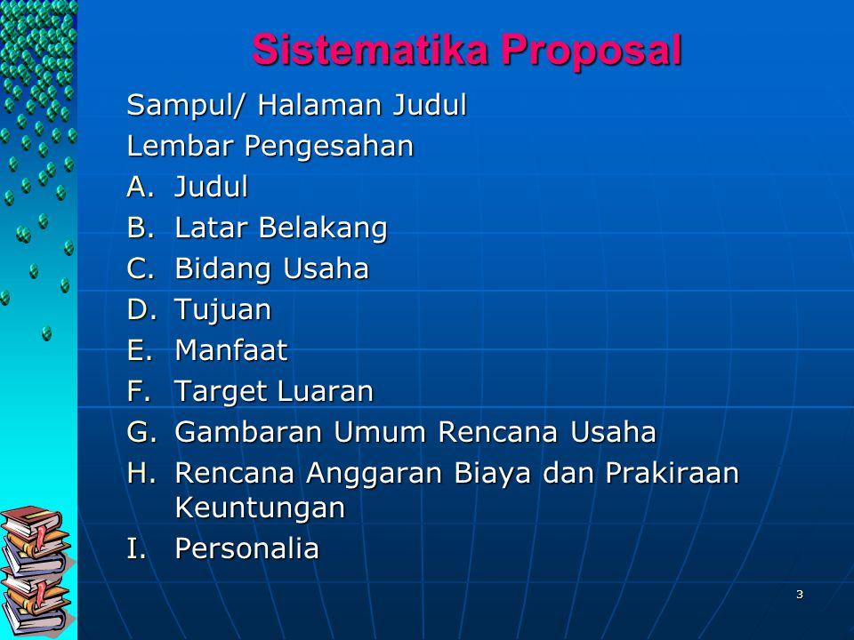 Sistematika Proposal Sampul/ Halaman Judul Lembar Pengesahan Judul
