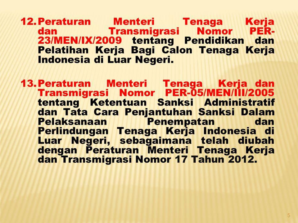 Peraturan Menteri Tenaga Kerja dan Transmigrasi Nomor PER-23/MEN/IX/2009 tentang Pendidikan dan Pelatihan Kerja Bagi Calon Tenaga Kerja Indonesia di Luar Negeri.