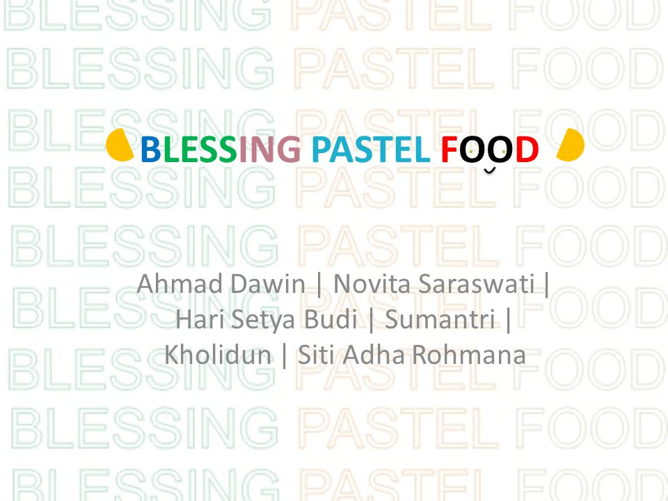BLESSING PASTEL FOOD . .