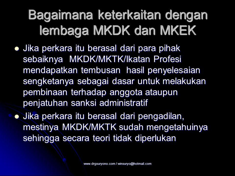 Bagaimana keterkaitan dengan lembaga MKDK dan MKEK