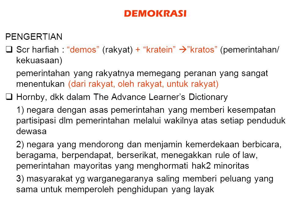 DEMOKRASI PENGERTIAN. Scr harfiah : demos (rakyat) + kratein  kratos (pemerintahan/ kekuasaan)