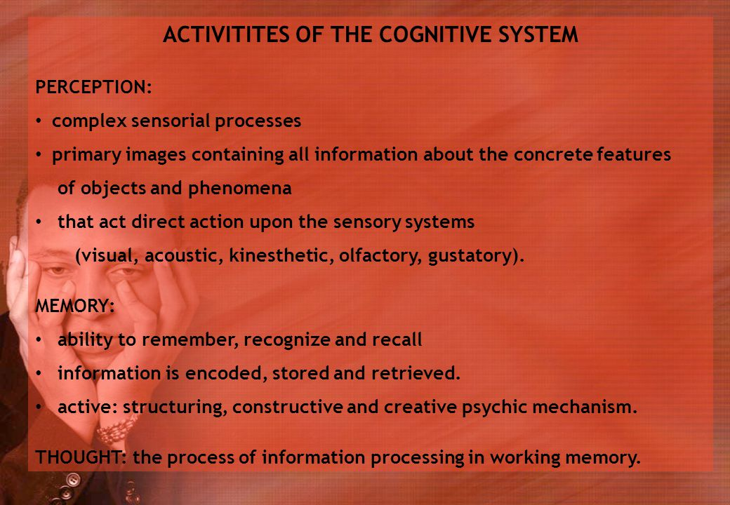 ACTIVITITES OF THE COGNITIVE SYSTEM