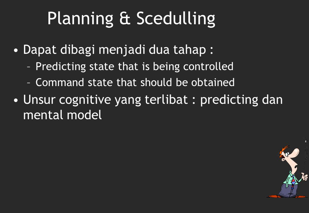 Planning & Scedulling Dapat dibagi menjadi dua tahap :