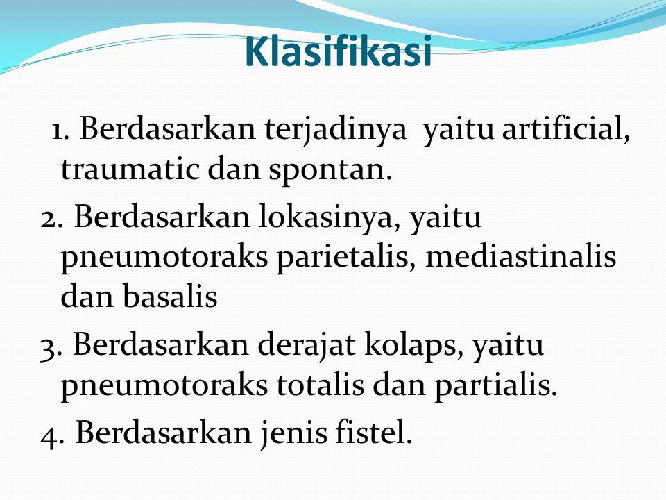 Klasifikasi 1. Berdasarkan terjadinya yaitu artificial, traumatic dan spontan.