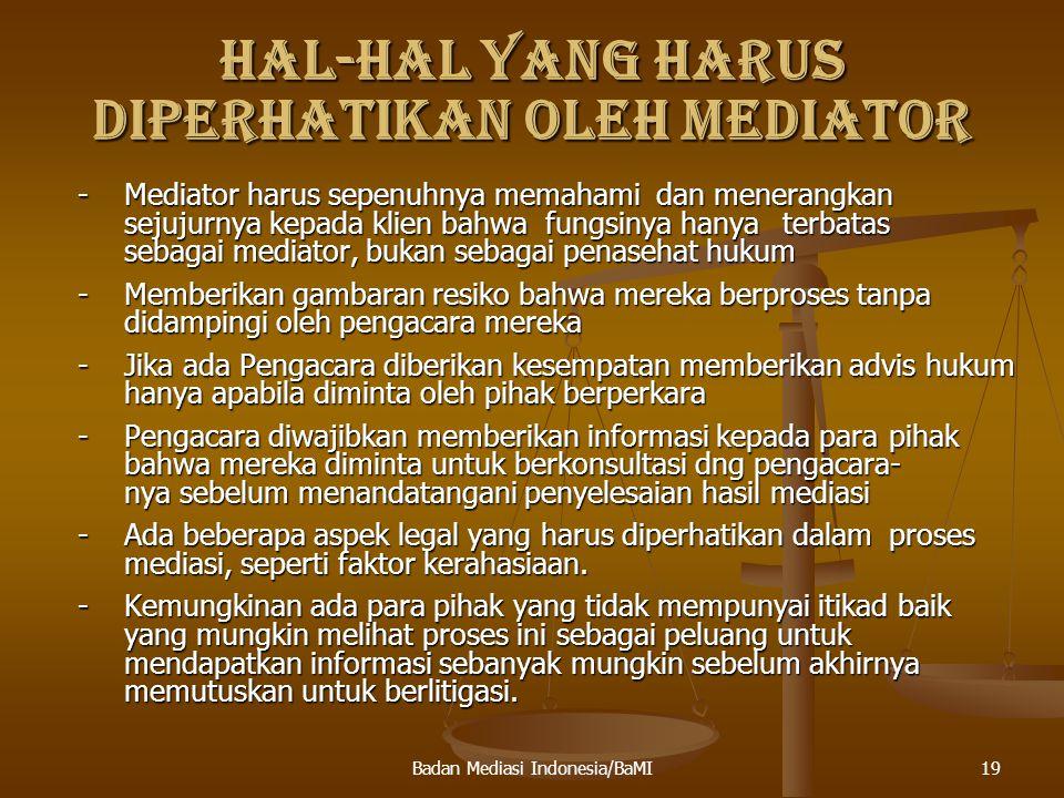 HAL-HAL YANG HARUS DIPERHATIKAN OLEH MEDIATOR