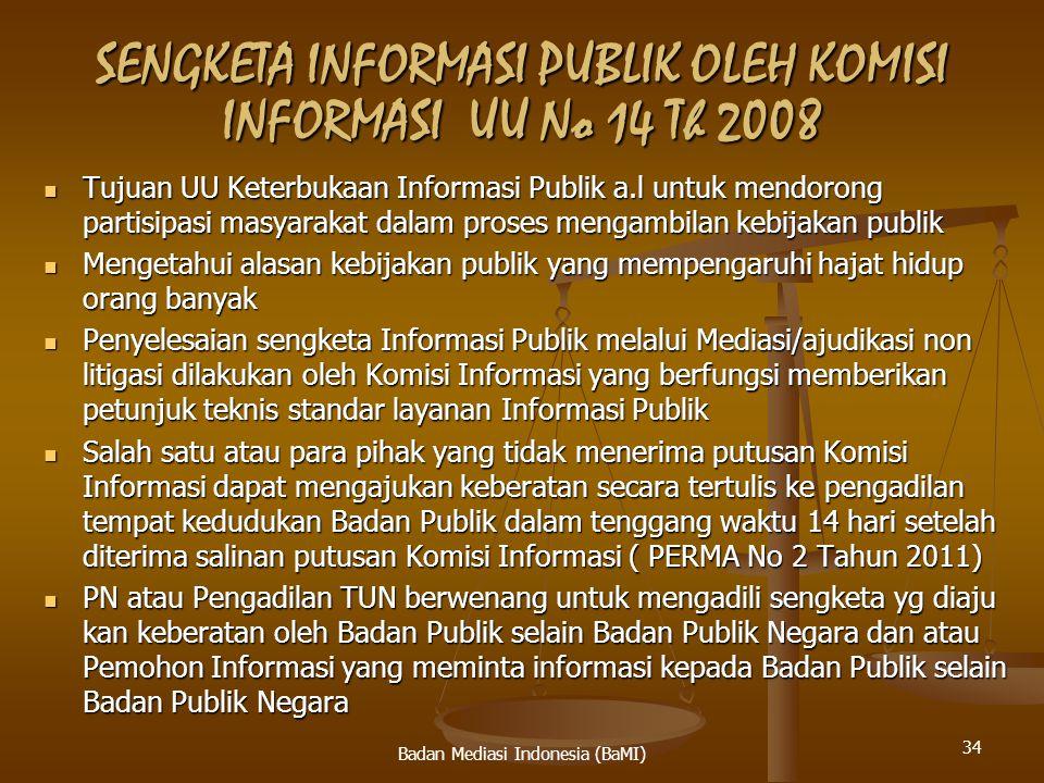 SENGKETA INFORMASI PUBLIK OLEH KOMISI INFORMASI UU No 14 Th 2008