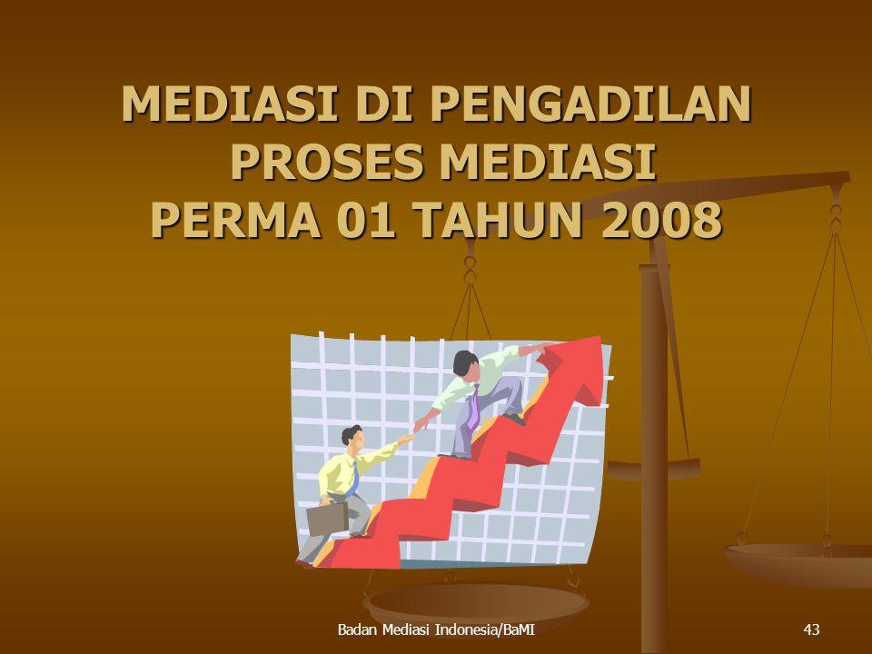MEDIASI DI PENGADILAN PROSES MEDIASI PERMA 01 TAHUN 2008