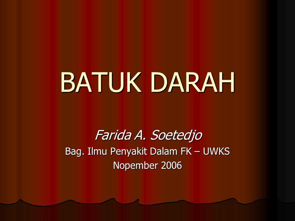 Farida A. Soetedjo Bag. Ilmu Penyakit Dalam FK – UWKS Nopember 2006