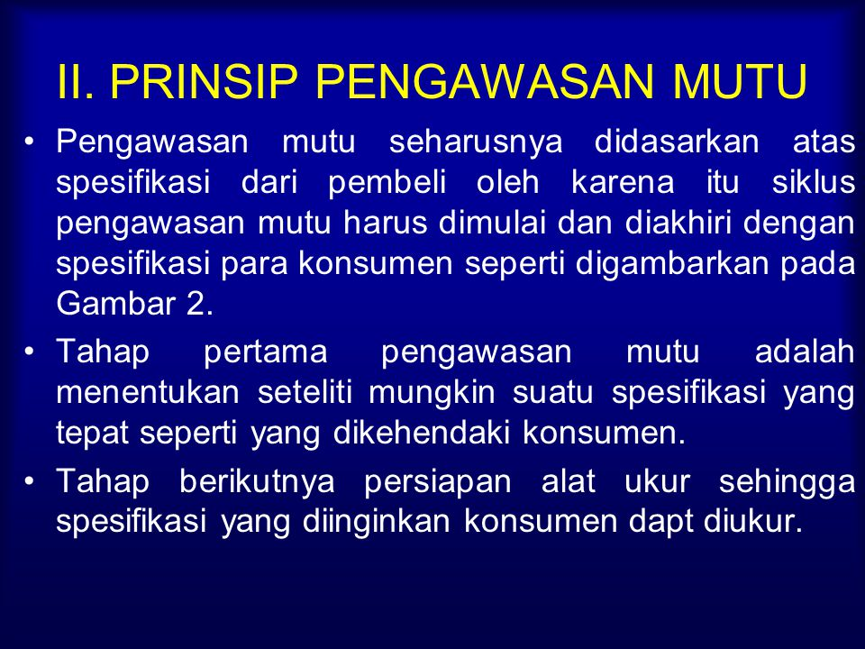 II. PRINSIP PENGAWASAN MUTU