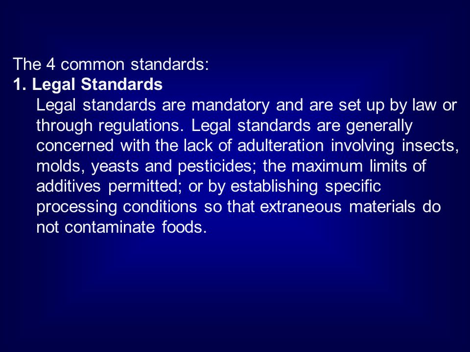 The 4 common standards: 1. Legal Standards.
