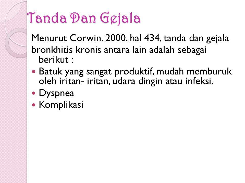 Tanda Dan Gejala Menurut Corwin. 2000. hal 434, tanda dan gejala