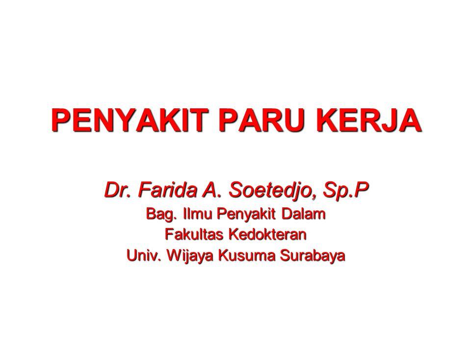 PENYAKIT PARU KERJA Dr. Farida A. Soetedjo, Sp.P