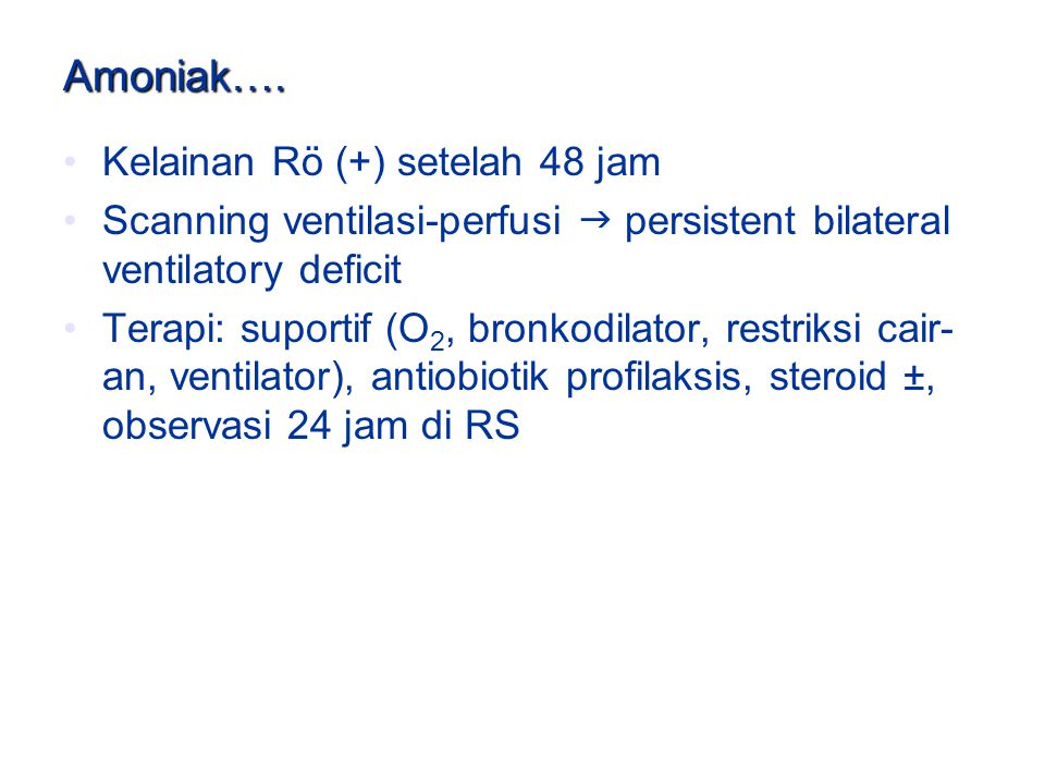 Amoniak…. Kelainan Rö (+) setelah 48 jam