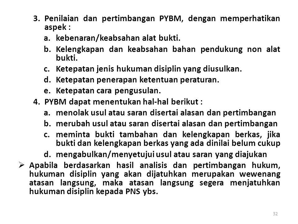 3. Penilaian dan pertimbangan PYBM, dengan memperhatikan aspek :