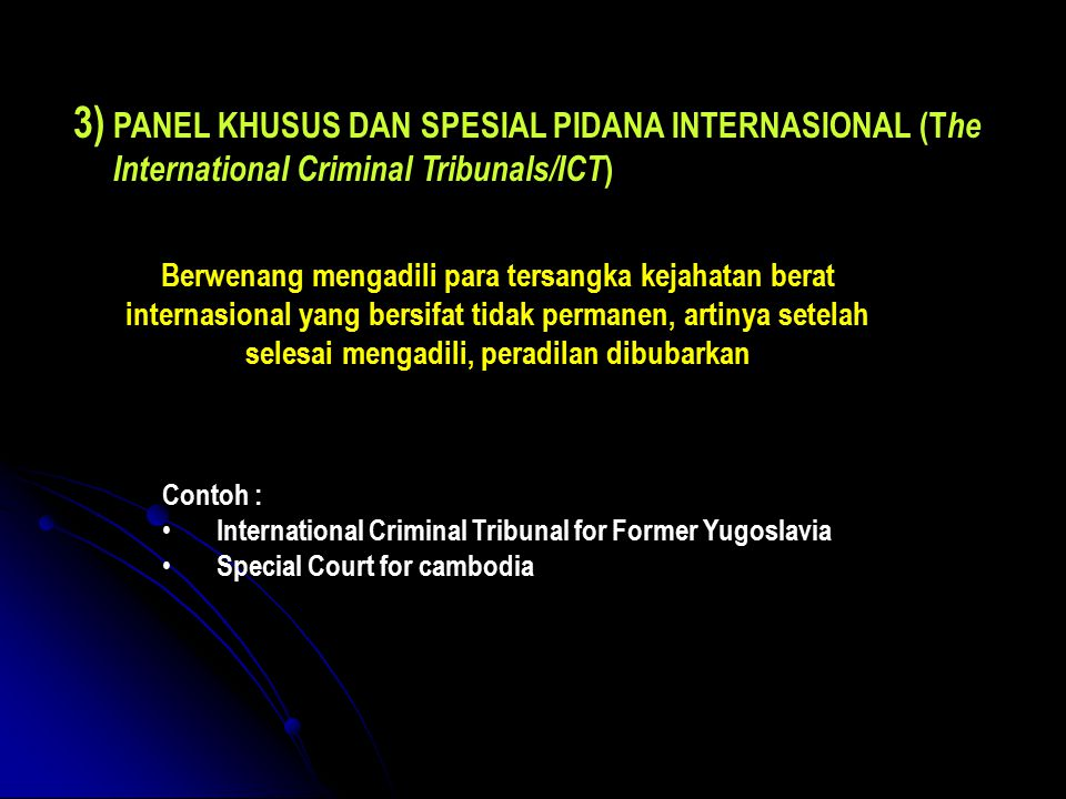 PANEL KHUSUS DAN SPESIAL PIDANA INTERNASIONAL (The International Criminal Tribunals/ICT)