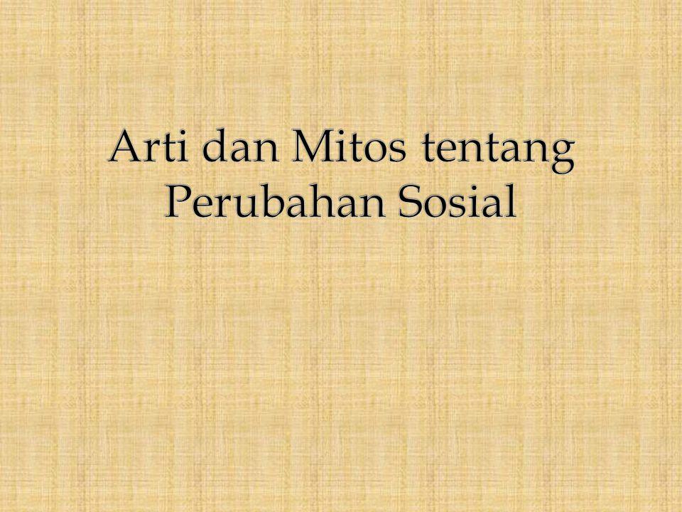 Arti dan Mitos tentang Perubahan Sosial